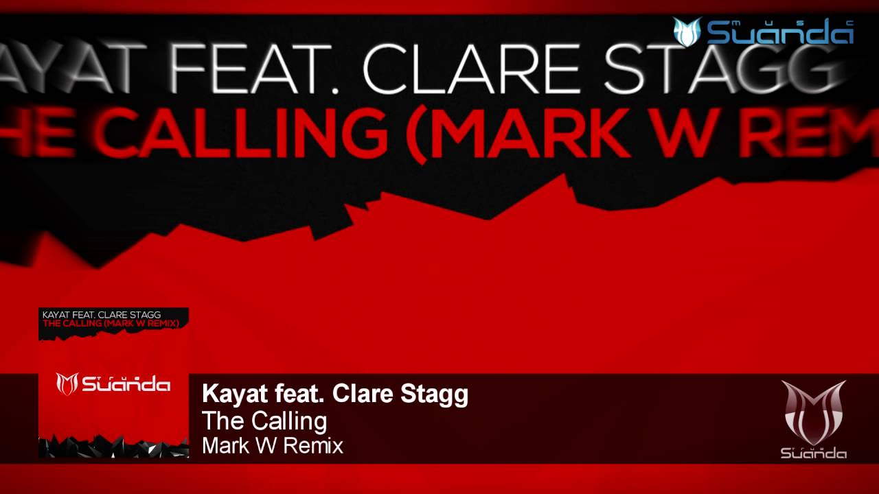 Kayat feat. Clare Stagg - The Calling (Mark W Remix)