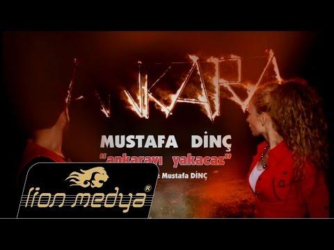 MUSTAFA DİNÇ ANKARAYI YAKACAZ LİON MEDYA ANKARA KLİPLERİ 2015 Söz: Mustafa Dinç Müzik: Atalay USTA