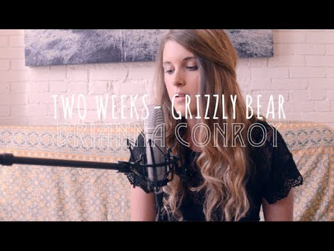 Two Weeks- Grizzly Bear Cover (Brianna Conroy)