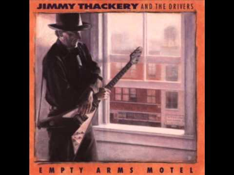Jimmy Thackery   Empty Arms Motel (HQ)