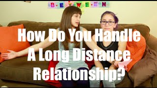 How Do You Handle A Long Distance Relationship? I Just Between Us