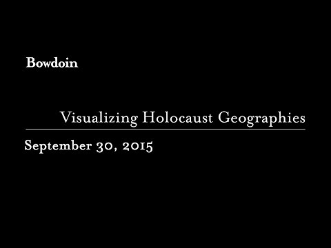 "Anne Knowles:  ""Visualizing Holocaust Geographies"""