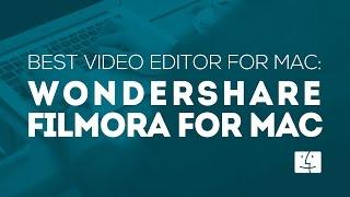 Best Video Editor for Mac: Wondershare Filmora for Mac |Free Download
