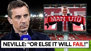 IS NEVILLE RIGHT ABOUT HOW SOLSKJAER CAN SUCCEED?