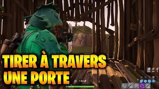 TIRER TO TRAVERS A PORTE - GLITCH FORTNITE