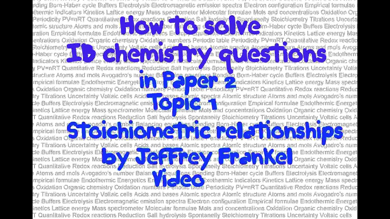 how to pass ib chemistry stoichiometric relationships how to pass ib chemistry stoichiometric relationships