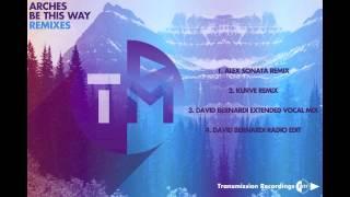 Arches - Be This Way (David Bernardi Radio Edit)