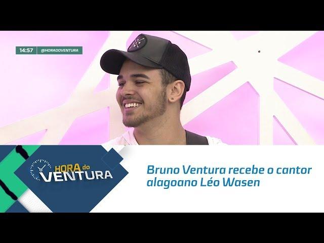 Bruno Ventura recebe o cantor alagoano Léo Wasen - Bloco 02