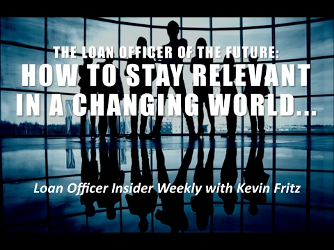 Loan Officer of Future: 5 Steps to Stay Relevant in the Changing World