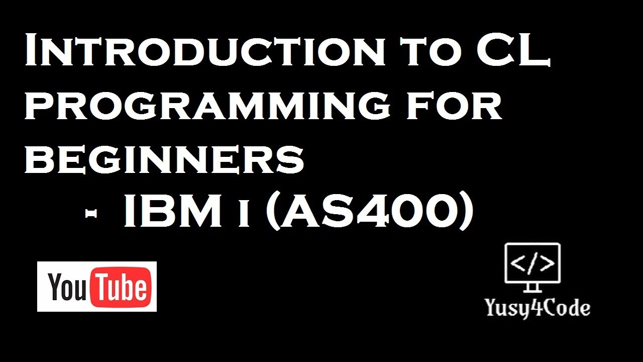 Introduction to CL programming - IBM i ( AS400 ) for Beginners