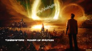 Toneshifterz - Power of Emotion [HQ Original]