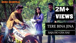 Download lagu TERE BINA JEENA SJA HO GYA HAI ||2018 NEW SONG|| BEING MUMBAI ||