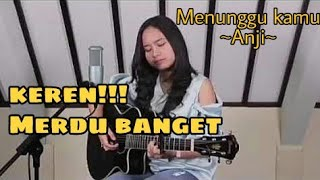 Menunggu kamu Anji_cover by Chintya Gabriella ft