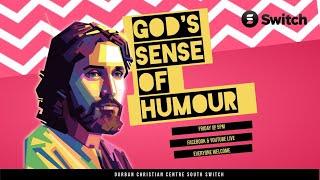 Switch Live   God's sense of Humour   26th February 2021