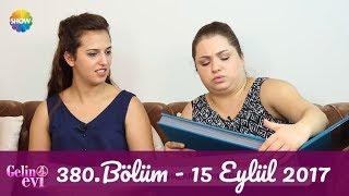 Gelin Evi 380.Bölüm | 15 Eylül 2017
