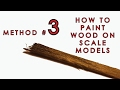 How to paint wood on scale models - Method 3 of 3 (new)