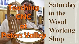Teaching Cnc: Saturday In The Woodworking Shop #24  With Andrew Pitts Furnituremaker
