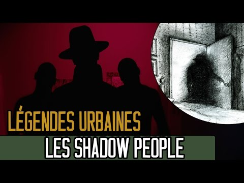 Les Shadow People - LEGENDES URBAINES