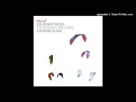 Claude Debussy orch. Colin Matthews : Preludes Book I L.117 (1909-10 orch. 2001-06)