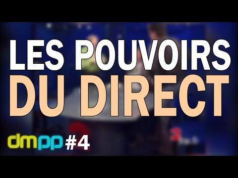 DMPP #4   Les pouvoirs du direct