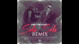 Ediway Ft  Yanil & Crewfy - Sola Sola Official Remix (Reggaeton Romantico)