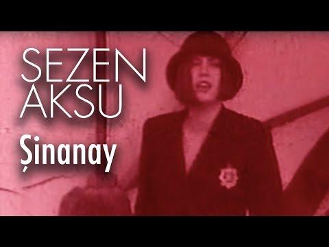 Sezen Aksu - Şinanay
