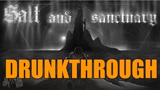 Salt and Sanctuary - Drunkthrough Part 1