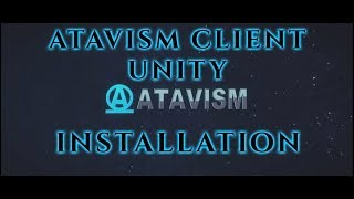 Atavism Online - Atavism Client 2018.1.3 Installation (Unity 2017.4)