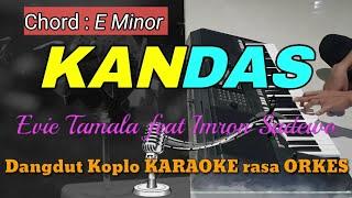 KANDAS - Evie Tamala feat Imron Sadewo Versi Dangdut Koplo KARAOKE rasa ORKES Yamaha PSR S970