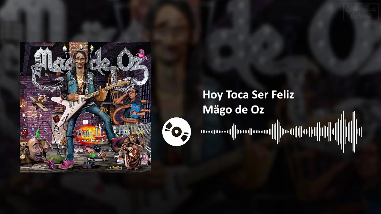 Hoy Toca Ser Feliz - Mägo de Oz | SL