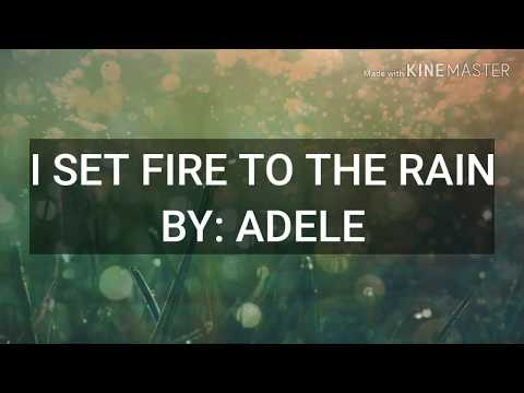 I Set Fire To The Rain (Lyrics) by: Adele