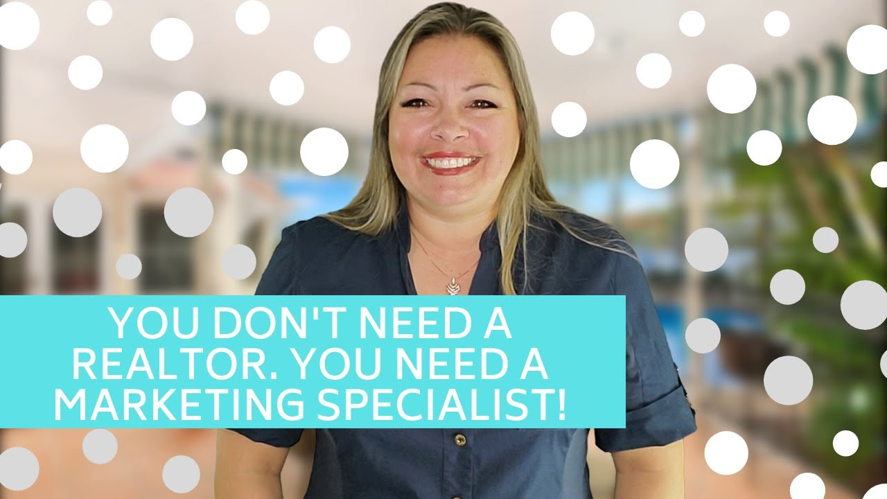 You don't need a Realtor. You need a Marketing Specialist | Oahu, HI