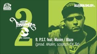 Proceente - P.S.T. feat. Maxim / Blaze (prod. Malin, scratch DJ Te)