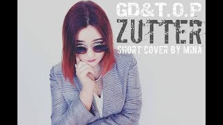[Cube x Soompi Rising Legends Audition] GD&T.O.P -  쩔어(ZUTTER) short cover by Mina