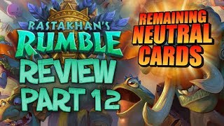ALL REMAINING NEUTRAL CARDS! Rastakhan's Rumble Review - Part 12 | Hearthstone thumbnail