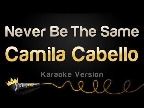 Camila Cabello - Never Be The Same (Karaoke Version)