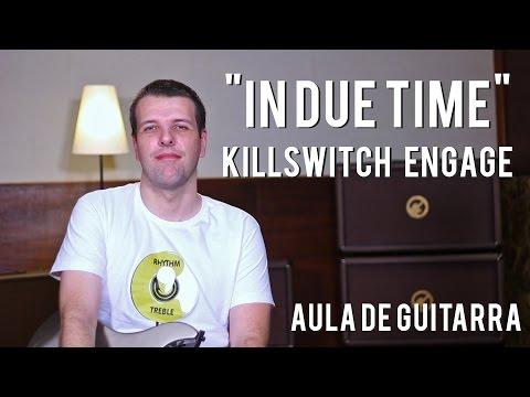 Killswitch Engage - In Due Time (como tocar - aula de guitarra)