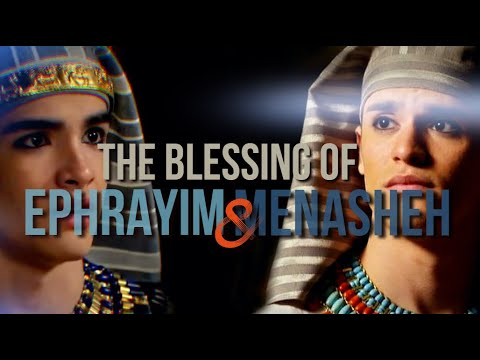 THE BLESSING OF EPHRAIM AND MANASSEH