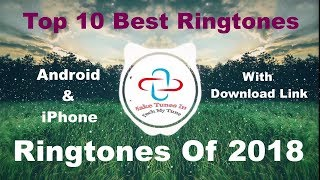 Download Top 10 Best Ringtones 2018 [Download Link] Mp3 and Videos