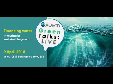 Green Talks LIVE | Financing water: Investing in Sustainable Growth