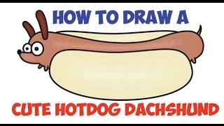 How to Draw a Dachshund Hot Dog on a Bun Cute Kawaii Easy Step by Step Drawing for Kids