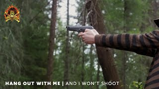 Hang Out With Me And I Won't Shoot