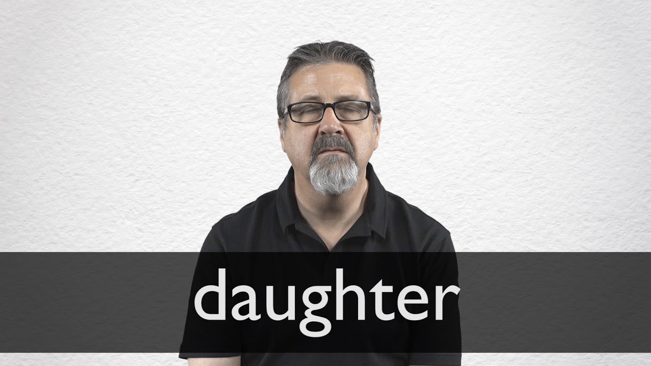 How to pronounce DAUGHTER in British English