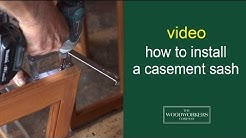 how to install a casement sash  - by The Woodworkers Company