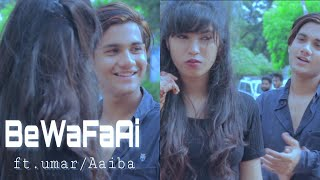 bewafai heart broken song umar maniyar aiba khan latest punjabi songs 2019