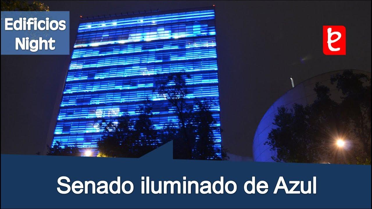 C mara de senadores iluminada de azul youtube for La camara de senadores