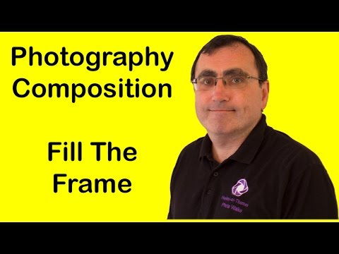 Digital Photography Composition Tips: Filling The Frame - Photography Quick Tips #17