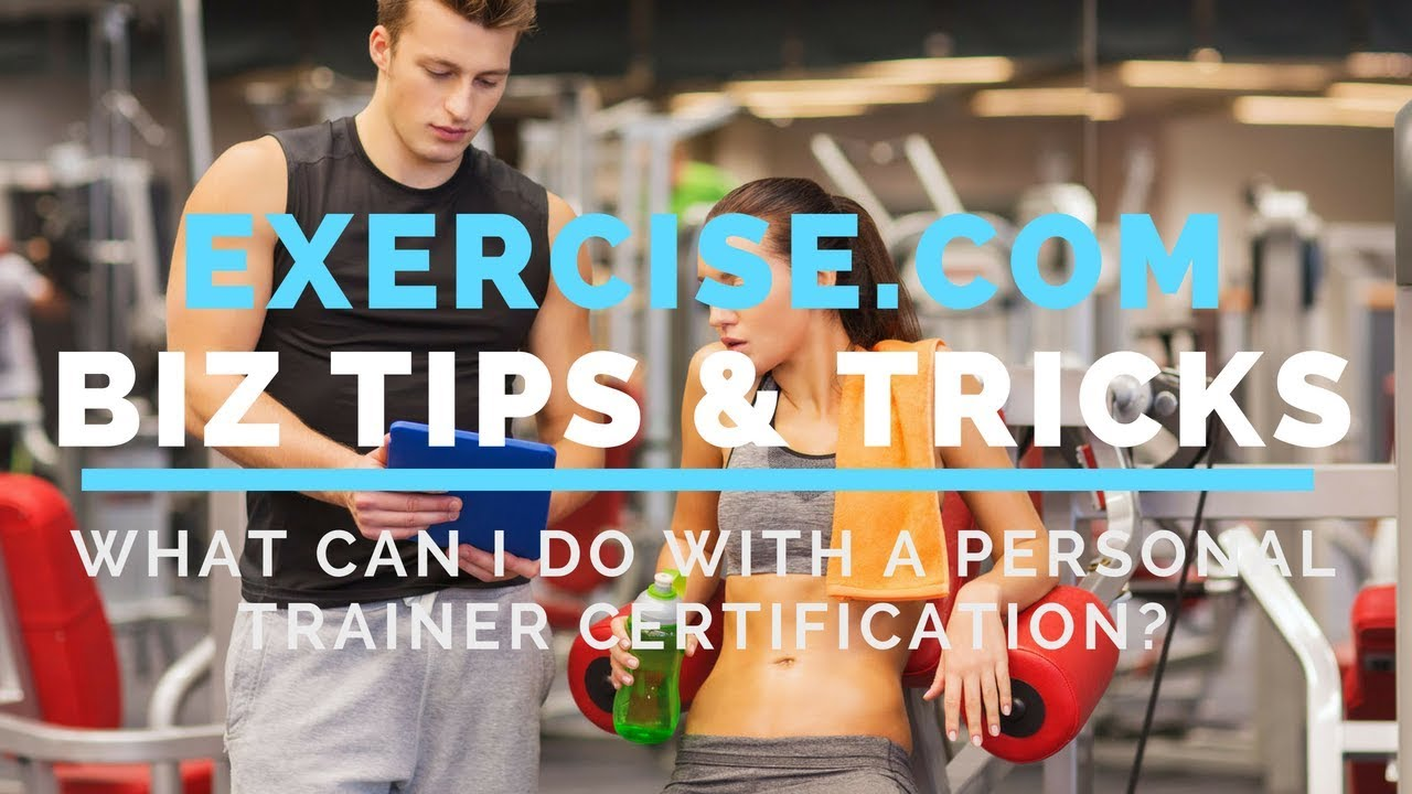 What Can I Do With A Personal Trainer Certification Youtube