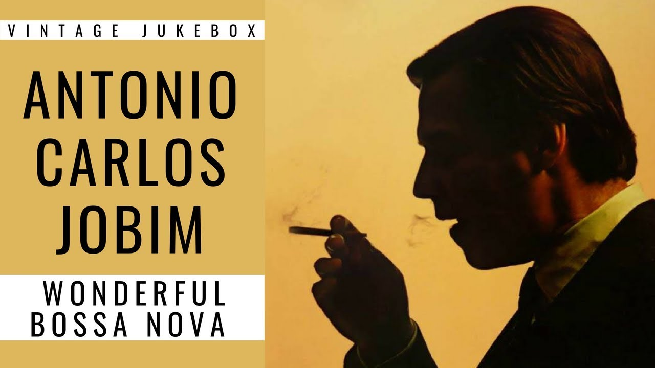 Antonio Carlos Jobim - Wonderful Bossa Nova (FULL ALBUM - BEST OF LATIN  JAZZ)