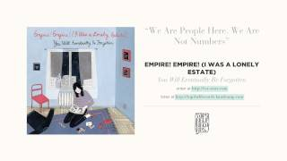 """We Are People Here. We Are Not Numbers"" by Empire! Empire! (I Was a Lonely Estate)"